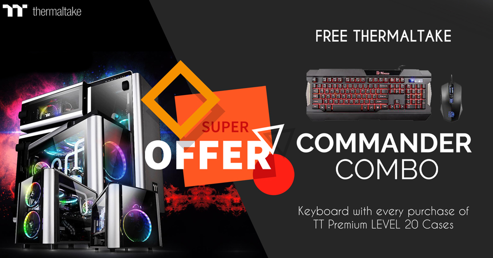 Buy Thermaltake Level 20 Case & Get Challenger Combo Free!