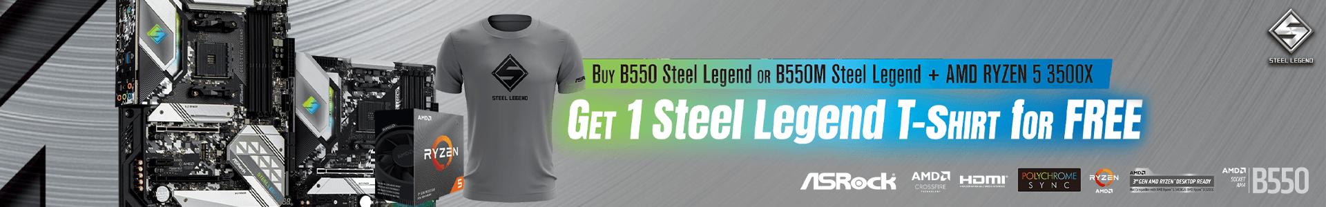 Asrock B550 Steel Legend or B550M Steel Legend and AMD Ryzen 5 3500X Get 1 Steel Legend T-Shirt Free