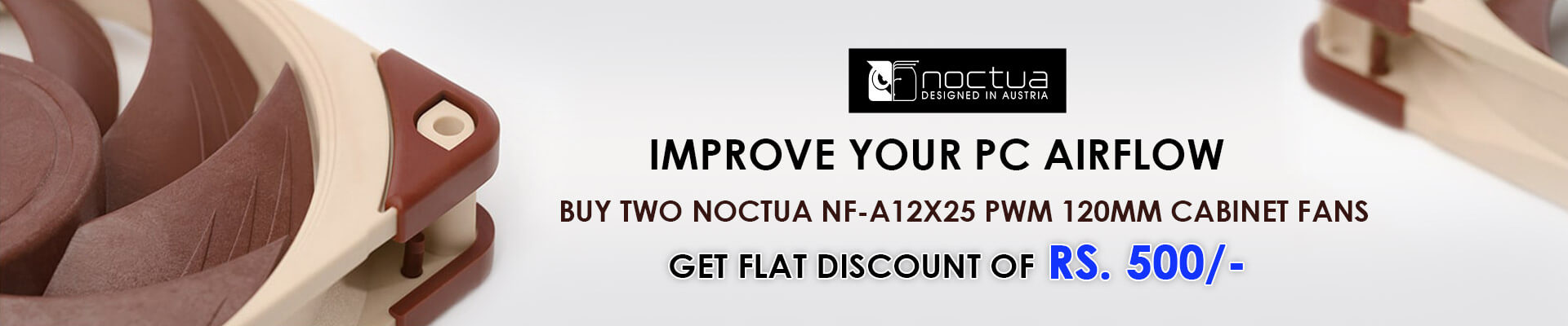 Buy Two Noctua NF-A12x25 PWM Cabinet Fan (Single Pack)Get Rs. 500/- Discount